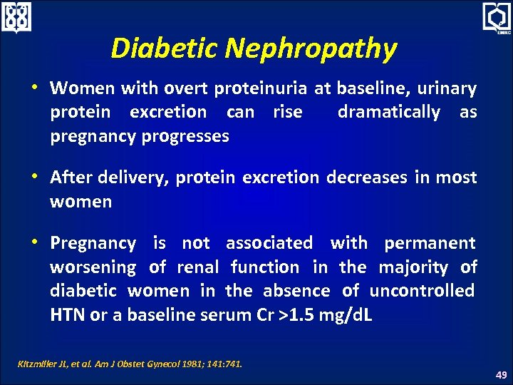Diabetic Nephropathy • Women with overt proteinuria at baseline, urinary protein excretion can rise
