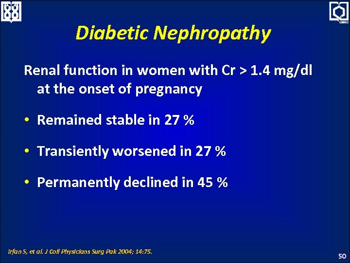 Diabetic Nephropathy Renal function in women with Cr > 1. 4 mg/dl at the
