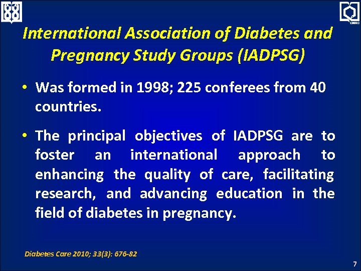 International Association of Diabetes and Pregnancy Study Groups (IADPSG) • Was formed in 1998;