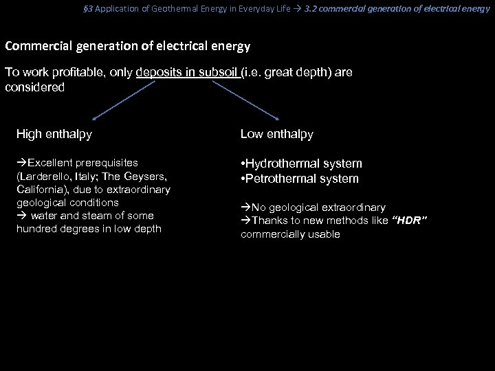 § 3 Application of Geothermal Energy in Everyday Life 3. 2 commercial generation of
