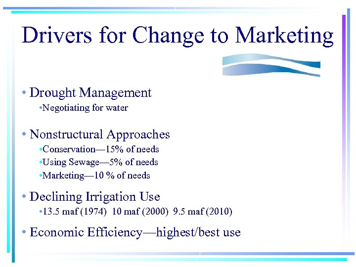 Drivers for Change to Marketing • Drought Management • Negotiating for water • Nonstructural