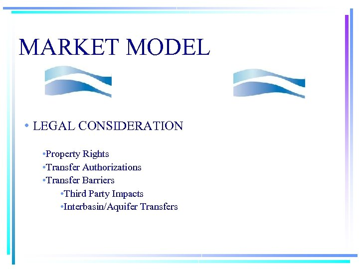 MARKET MODEL • LEGAL CONSIDERATION • Property Rights • Transfer Authorizations • Transfer Barriers