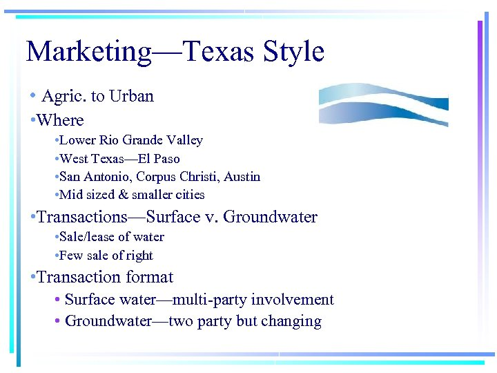 Marketing—Texas Style • Agric. to Urban • Where • Lower Rio Grande Valley •