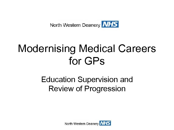 Modernising Medical Careers for GPs Education Supervision and Review of Progression