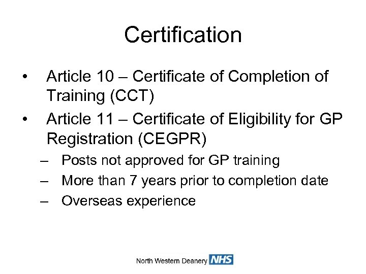 Certification • • Article 10 – Certificate of Completion of Training (CCT) Article 11