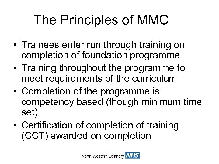The Principles of MMC • Trainees enter run through training on completion of foundation