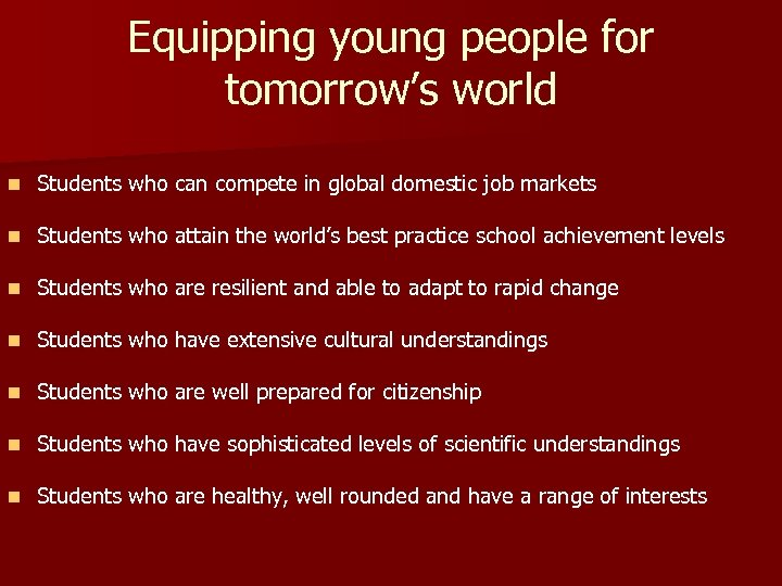 Equipping young people for tomorrow's world n Students who can compete in global domestic