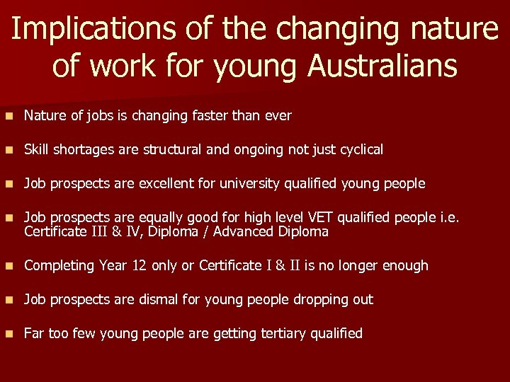 Implications of the changing nature of work for young Australians n Nature of jobs