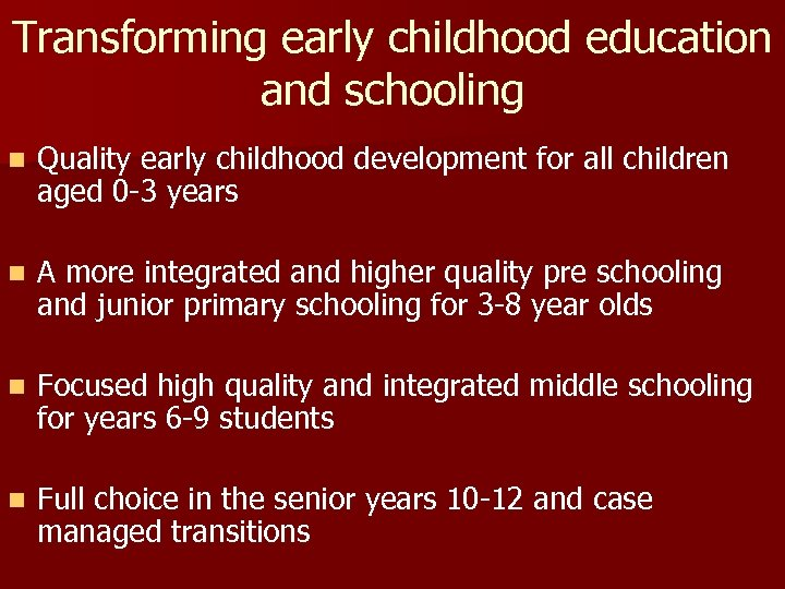 Transforming early childhood education and schooling n Quality early childhood development for all children