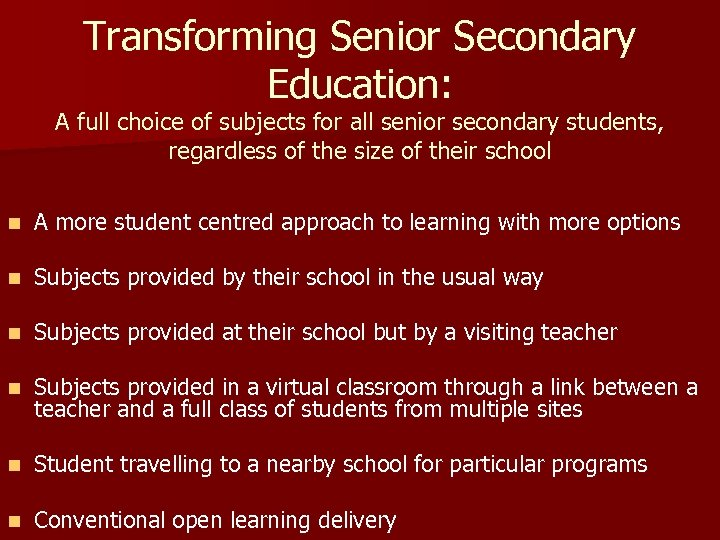 Transforming Senior Secondary Education: A full choice of subjects for all senior secondary students,