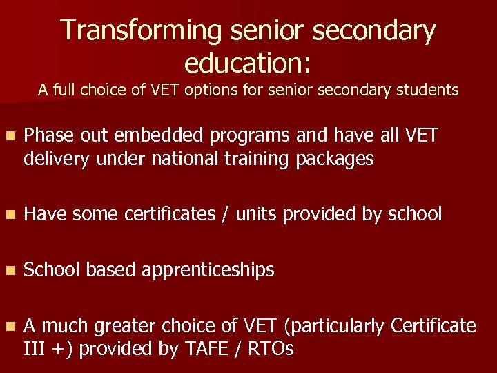 Transforming senior secondary education: A full choice of VET options for senior secondary students