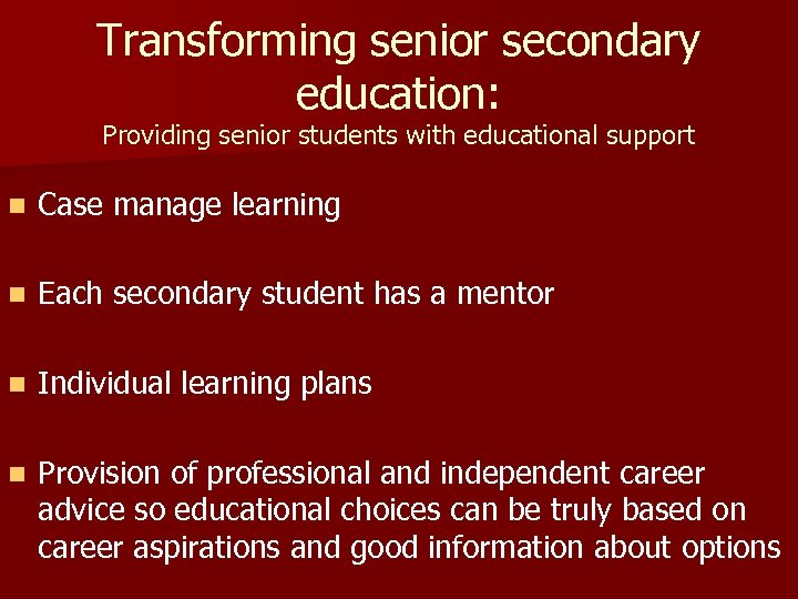 Transforming senior secondary education: Providing senior students with educational support n Case manage learning