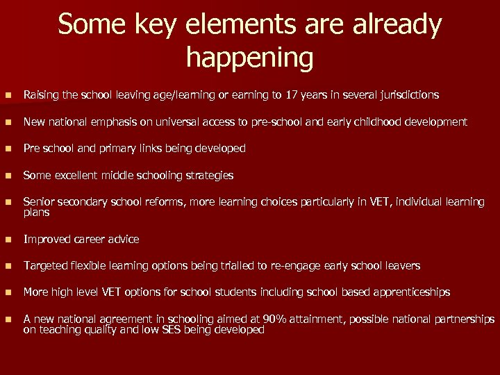 Some key elements are already happening n Raising the school leaving age/learning or earning