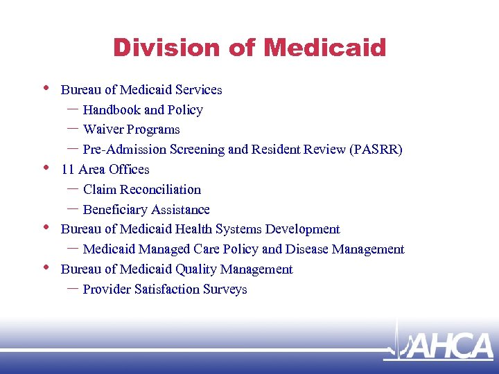 Division of Medicaid • • Bureau of Medicaid Services – Handbook and Policy –