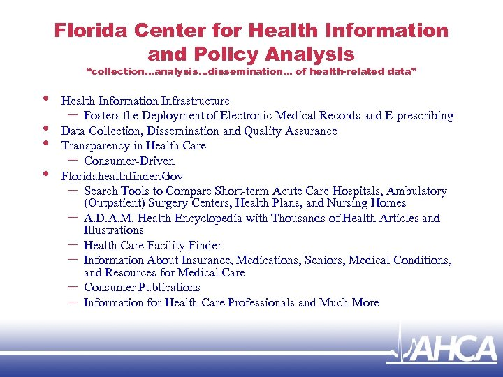 """Florida Center for Health Information and Policy Analysis """"collection…analysis…dissemination… of health-related data"""" • •"""