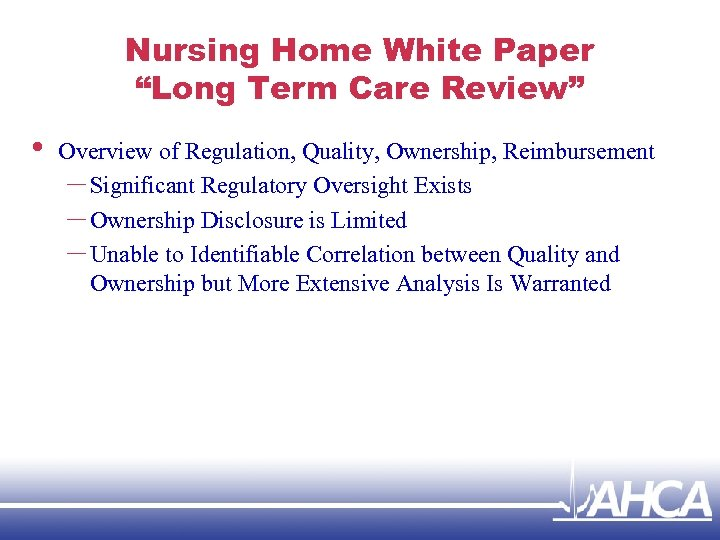 """Nursing Home White Paper """"Long Term Care Review"""" • Overview of Regulation, Quality, Ownership,"""