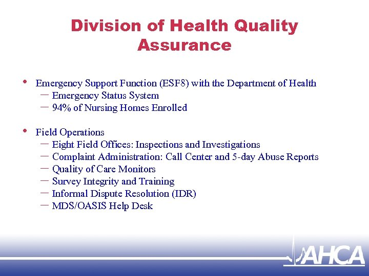 Division of Health Quality Assurance • Emergency Support Function (ESF 8) with the Department