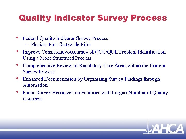 Quality Indicator Survey Process • • • Federal Quality Indicator Survey Process – Florida: