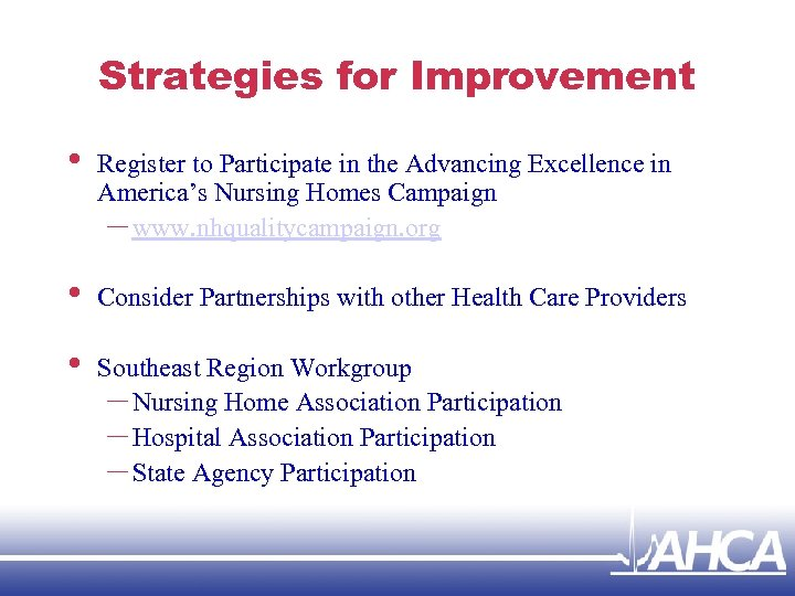 Strategies for Improvement • Register to Participate in the Advancing Excellence in America's Nursing