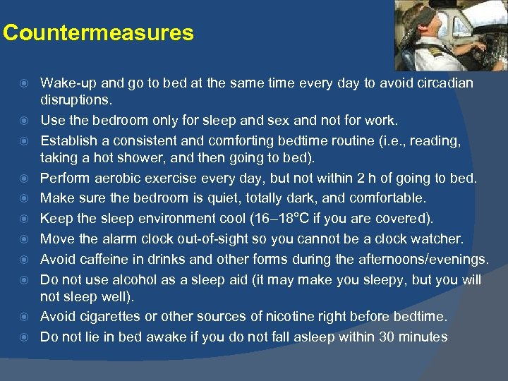 Countermeasures Wake-up and go to bed at the same time every day to avoid