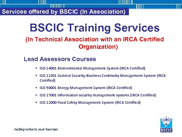 Services offered by BSCIC (In Association) BSCIC Training Services (In Technical Association with an