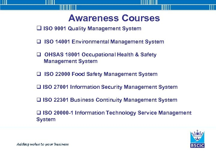 Awareness Courses q ISO 9001 Quality Management System q ISO 14001 Environmental Management System