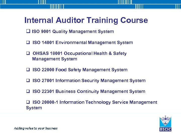Internal Auditor Training Course q ISO 9001 Quality Management System q ISO 14001 Environmental