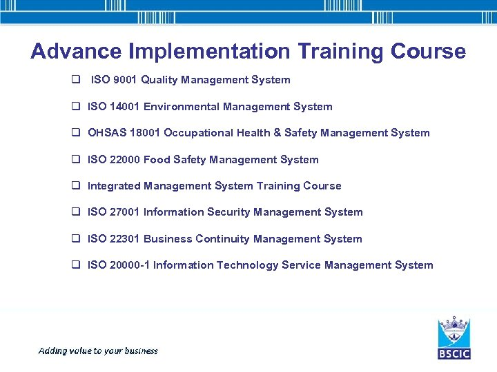 Advance Implementation Training Course q ISO 9001 Quality Management System q ISO 14001 Environmental