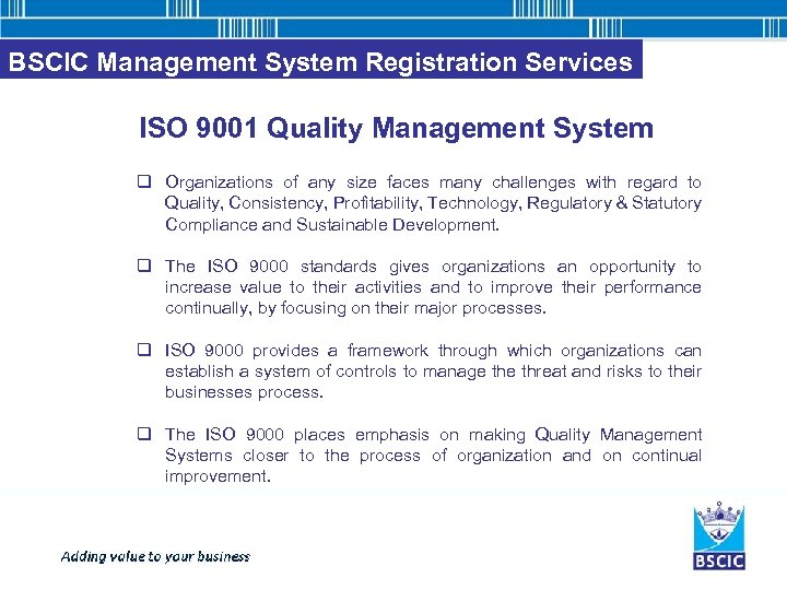 BSCIC Management System Registration Services ISO 9001 Quality Management System q Organizations of any