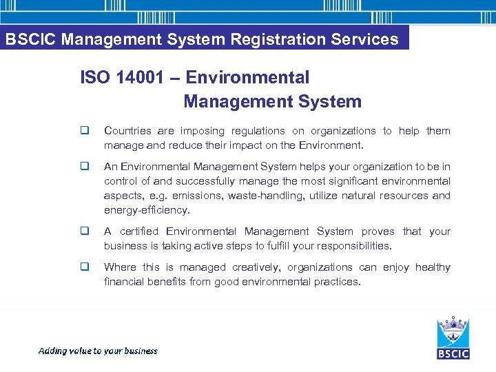 BSCIC Management System Registration Services ISO 14001 – Environmental Management System q Countries are