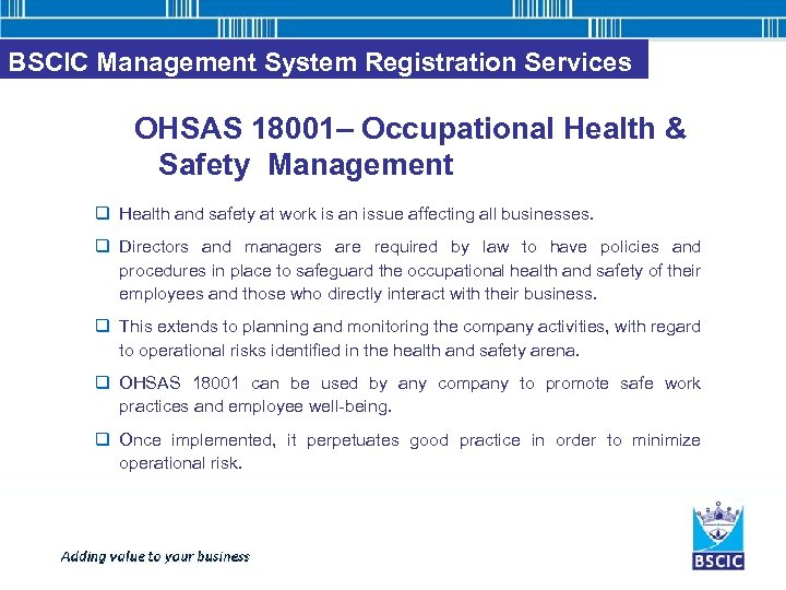 BSCIC Management System Registration Services OHSAS 18001– Occupational Health & Safety Management q Health