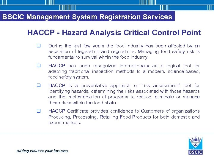 BSCIC Management System Registration Services HACCP - Hazard Analysis Critical Control Point q During