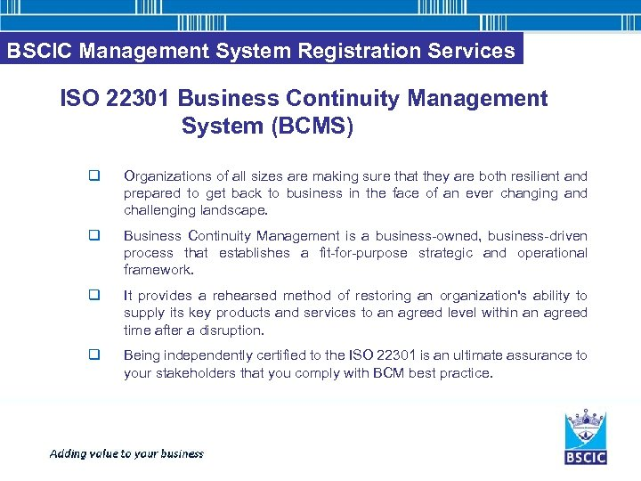 BSCIC Management System Registration Services ISO 22301 Business Continuity Management System (BCMS) q Organizations
