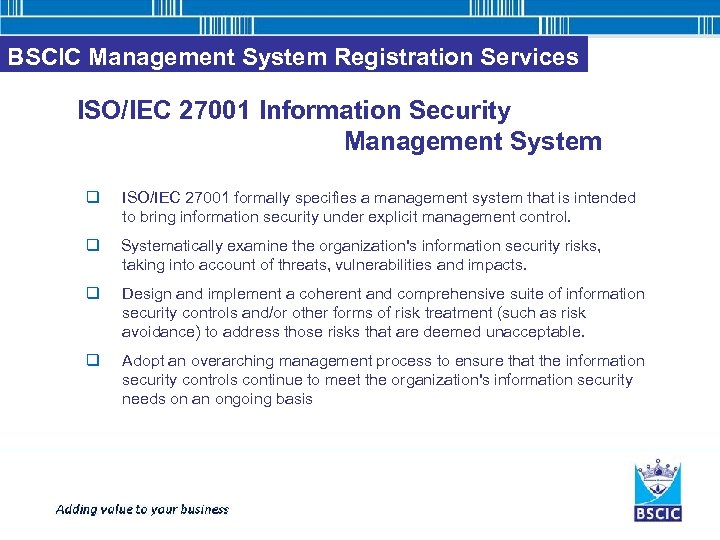BSCIC Management System Registration Services ISO/IEC 27001 Information Security Management System q ISO/IEC 27001