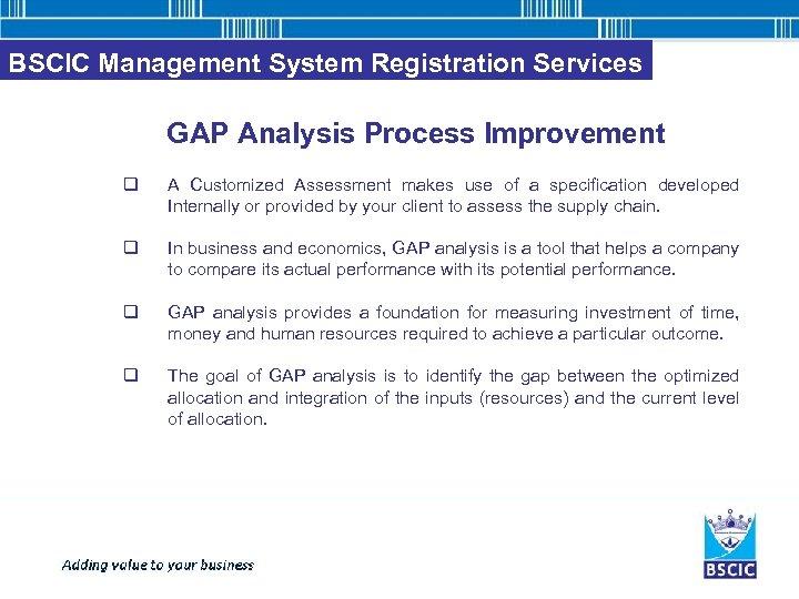 BSCIC Management System Registration Services GAP Analysis Process Improvement q A Customized Assessment makes