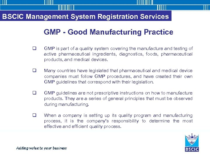 BSCIC Management System Registration Services GMP - Good Manufacturing Practice q GMP is part