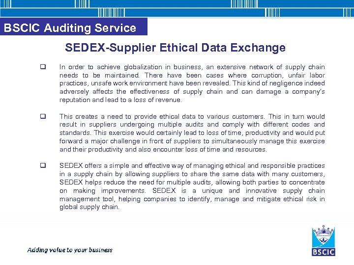 BSCIC Auditing Service SEDEX-Supplier Ethical Data Exchange q In order to achieve globalization in