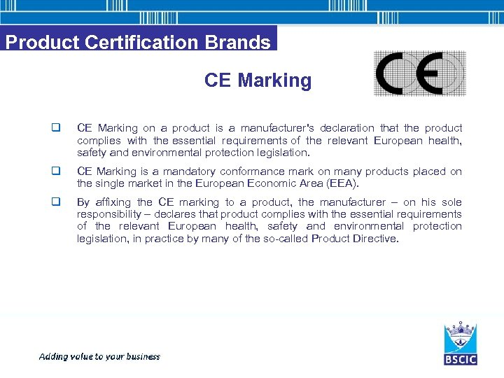 Product Certification Brands CE Marking q CE Marking on a product is a manufacturer's