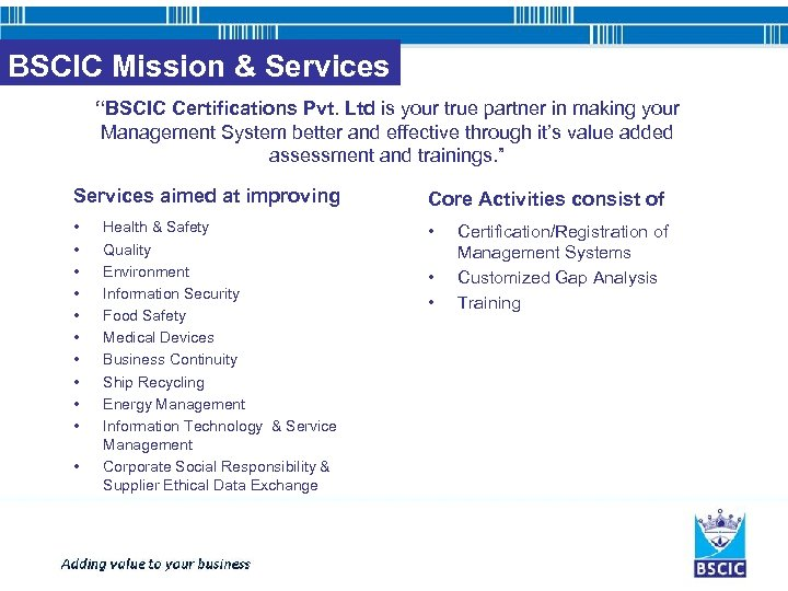 "BSCIC Mission & Services ""BSCIC Certifications Pvt. Ltd is your true partner in making"