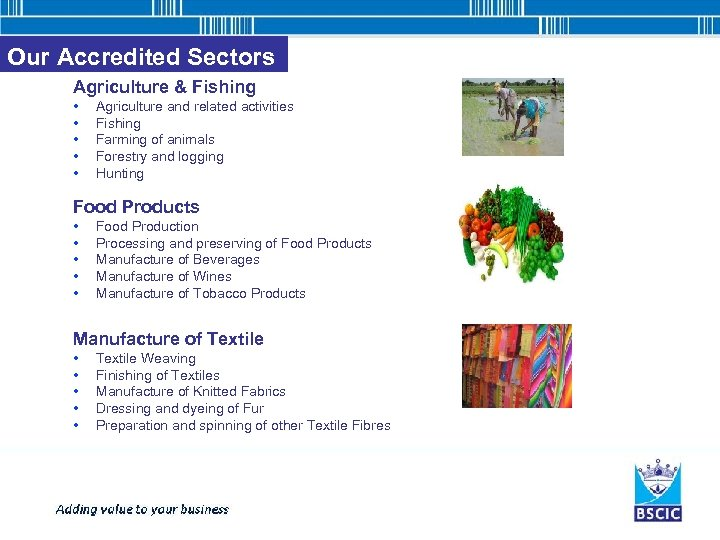 Our Accredited Sectors Agriculture & Fishing • • • Agriculture and related activities Fishing
