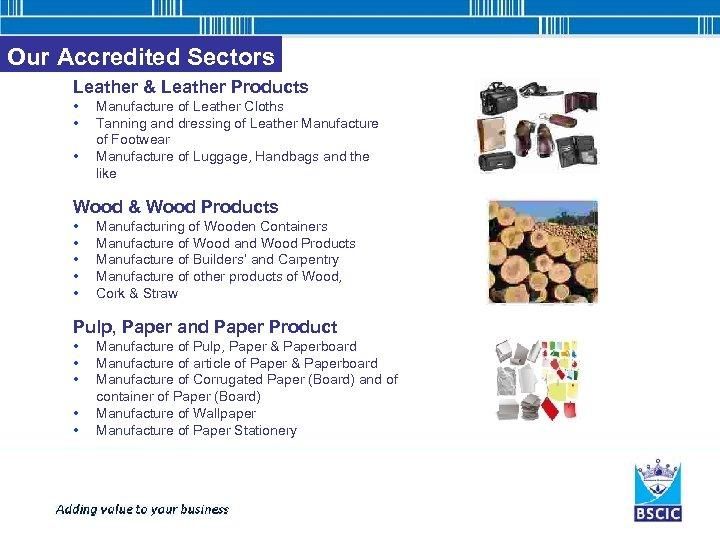 Our Accredited Sectors Leather & Leather Products • • • Manufacture of Leather Cloths