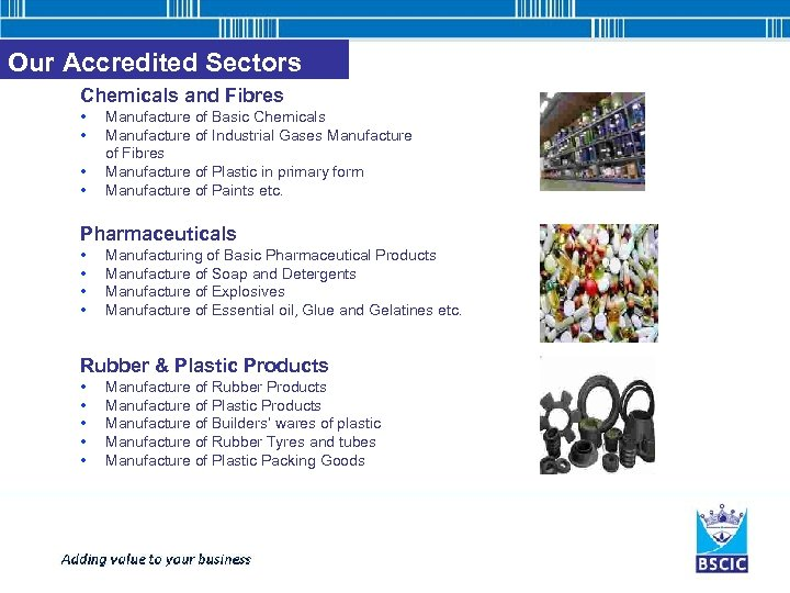 Our Accredited Sectors Chemicals and Fibres • • Manufacture of Basic Chemicals Manufacture of