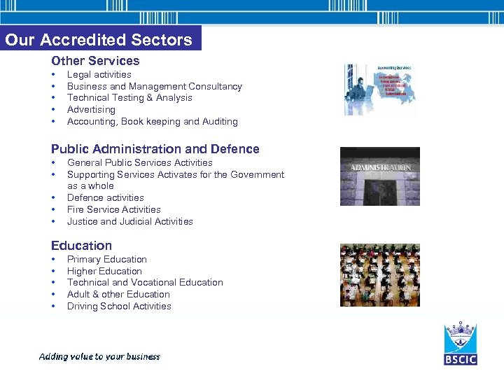 Our Accredited Sectors Other Services • • • Legal activities Business and Management Consultancy
