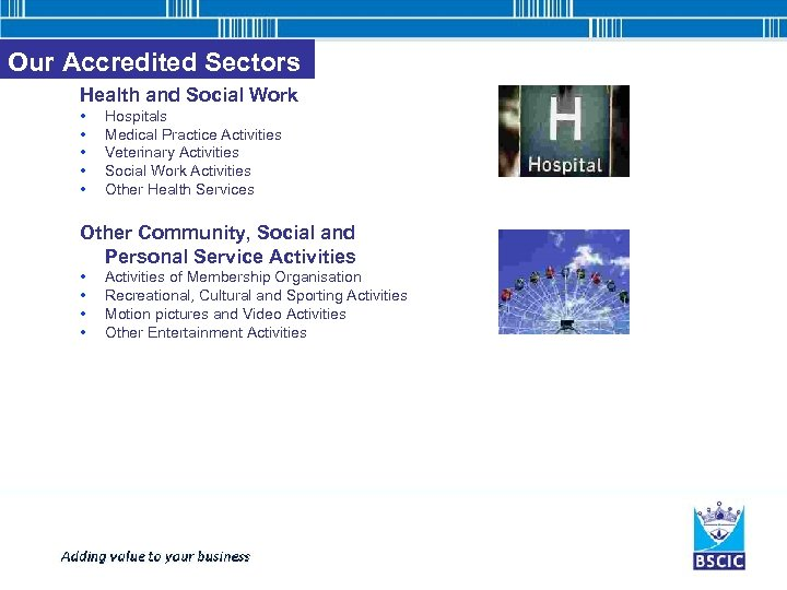Our Accredited Sectors Health and Social Work • • • Hospitals Medical Practice Activities