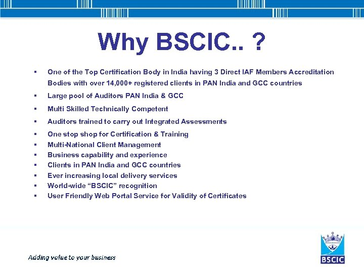 Why BSCIC. . ? § One of the Top Certification Body in India having