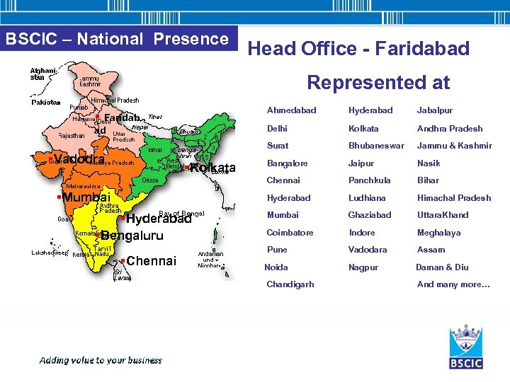 BSCIC – National Presence Head Office - Faridabad Represented at Ahmedabad §Mumbai §Hyderabad §Bengaluru