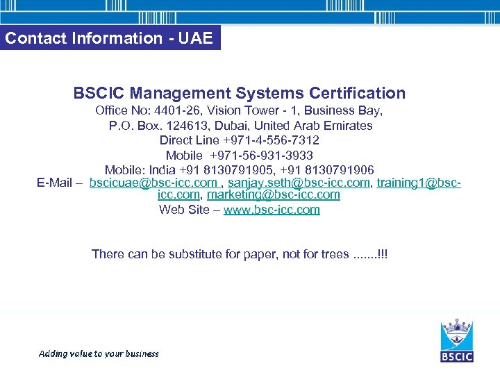 Contact Information - UAE BSCIC Management Systems Certification Office No: 4401 -26, Vision Tower