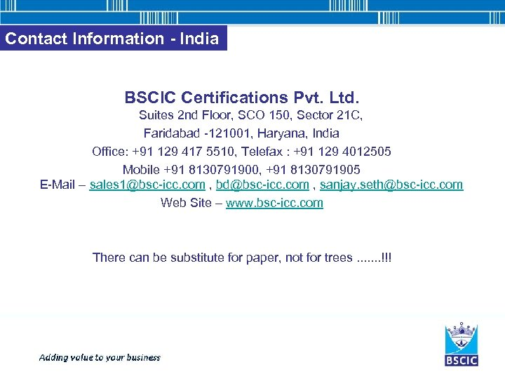 Contact Information - India BSCIC Certifications Pvt. Ltd. Suites 2 nd Floor, SCO 150,