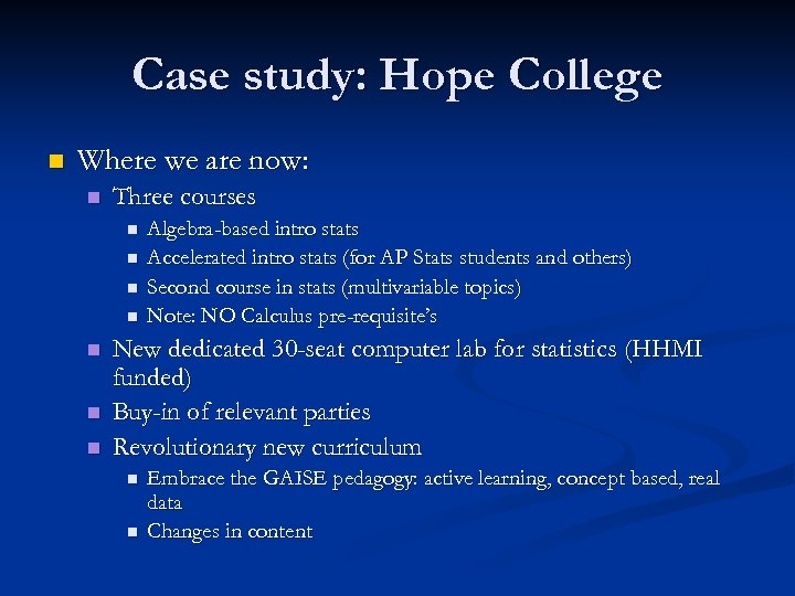 Case study: Hope College n Where we are now: n Three courses n n