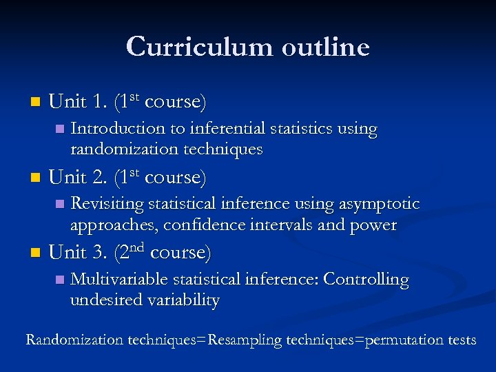 Curriculum outline n Unit 1. (1 st course) n n Unit 2. (1 st
